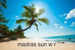 madras sun w r
