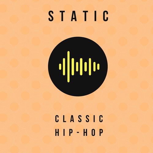 Static: Classic Hip-Hop