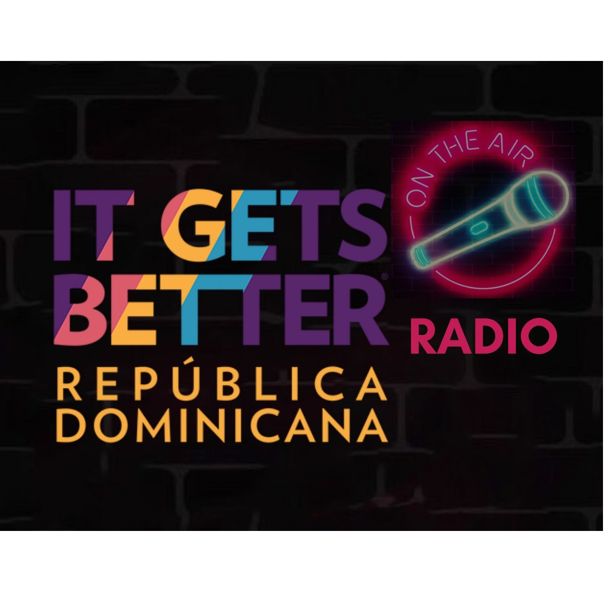 It Gets Better Dominicana Radio