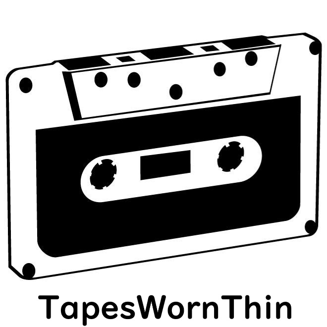 TAPES WORN THIN