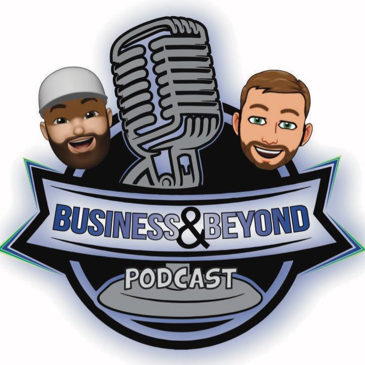 The Business & Beyond Podcast