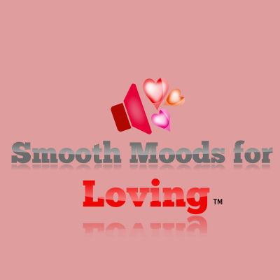 Smooth Moods For Loving Music