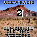 WRCW Radio 2 - Home Of The Old Time Westerns