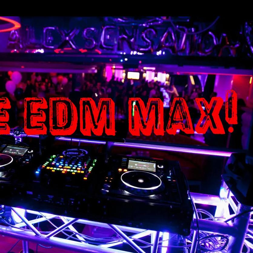 EDM MAX
