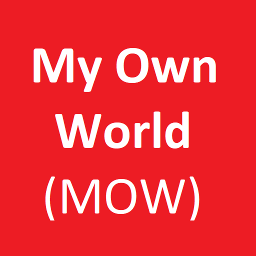 My Own World - MOW