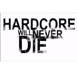 Hardcore will never die