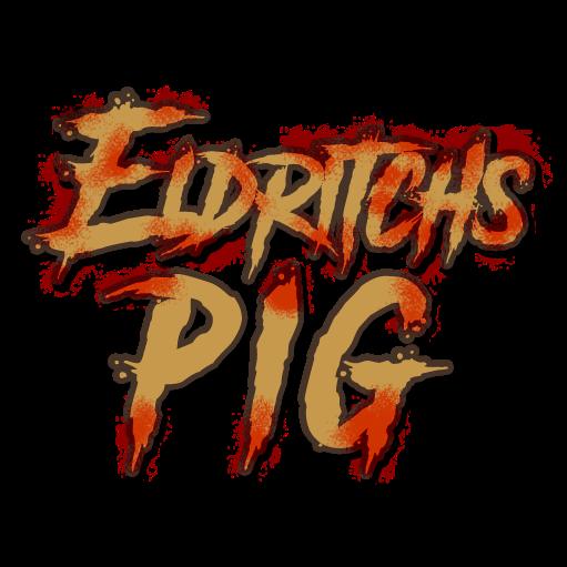 Eldritchs PIG