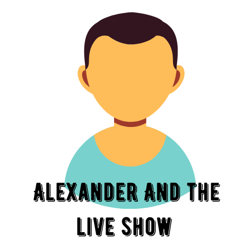 Alexander And The Live Show