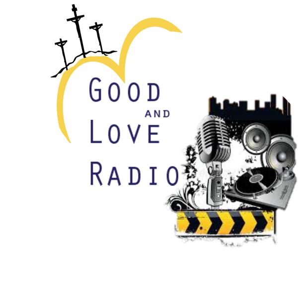 Good and Love Radio