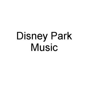 Disney Park Music