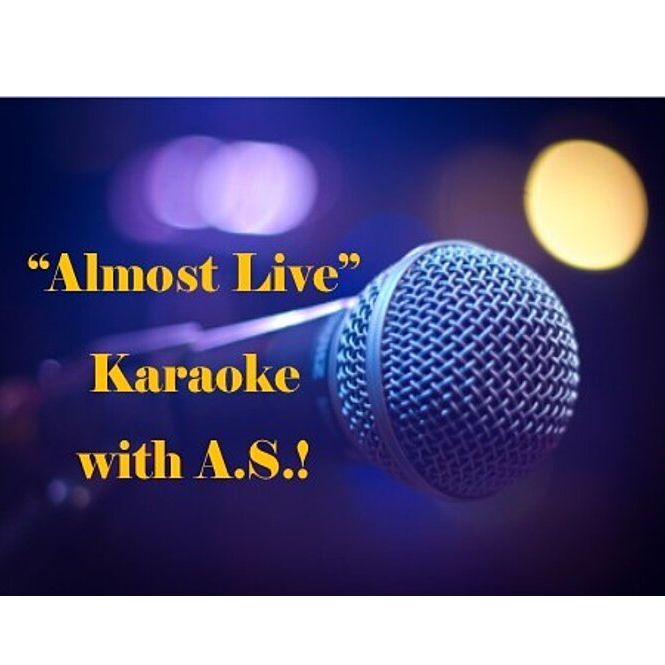 """""""Almost Live"""" Karaoke Hosted by A.S."""