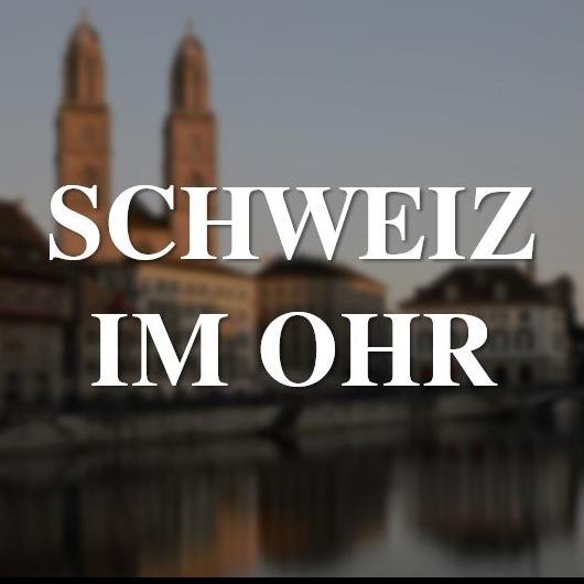 Schweiz im Ohr