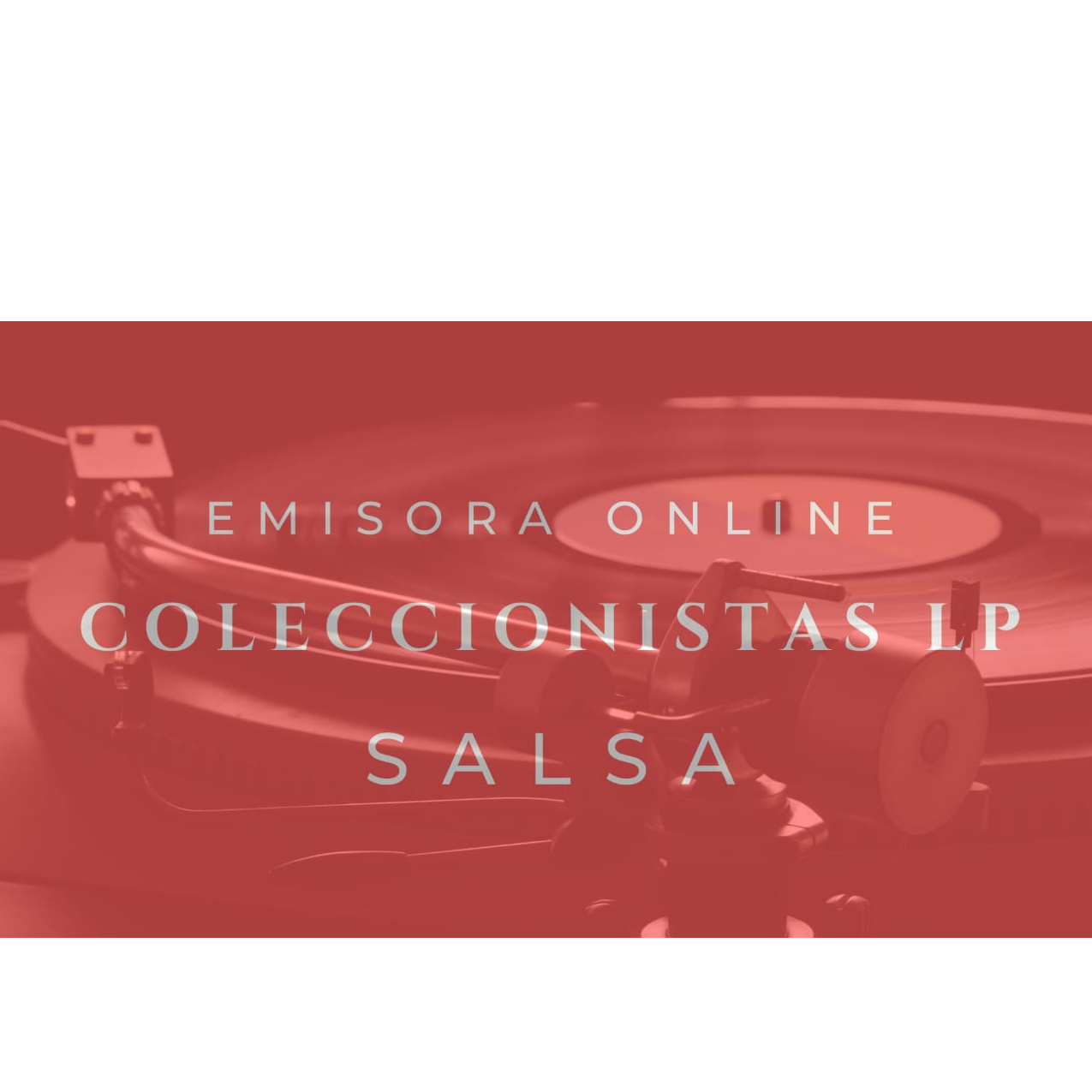 SALSA COLECCIONISTAS LP EMISORA ONLINE