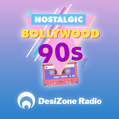 Nostalgic Bollywood 90s by DesiZone Radio - Request your songs @ DesiZoneRadio.com