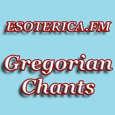 ESOTERICA.FM GREGORIAN CHANTS