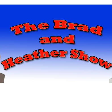 Brad and Heather Show