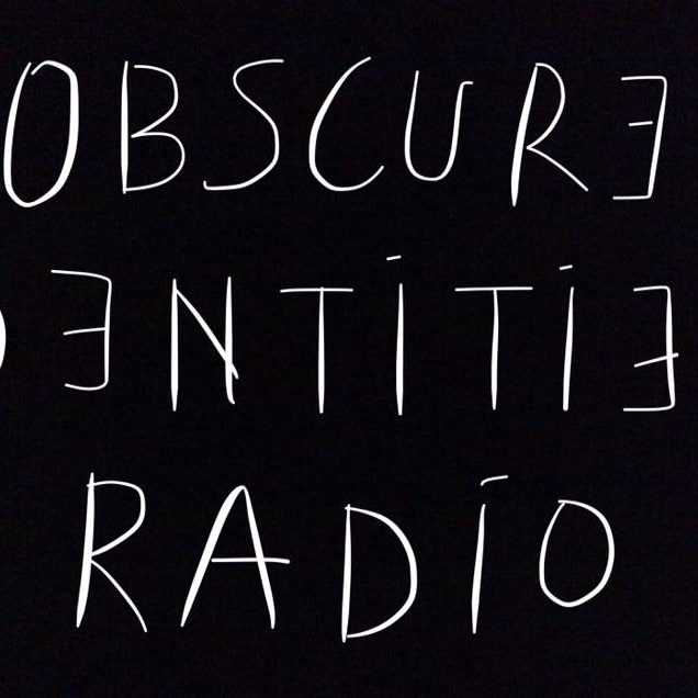 OBSCURE IDENTITIES RADIO