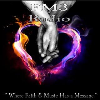 """FM3 Faith Radio """"Where Faith & Music Has a Message""""."""