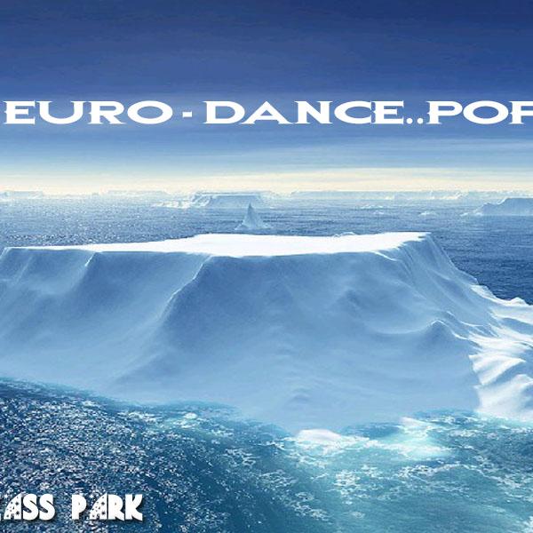 ?? KaSs - PaRk ?? EURO - DANCE...EDM ??