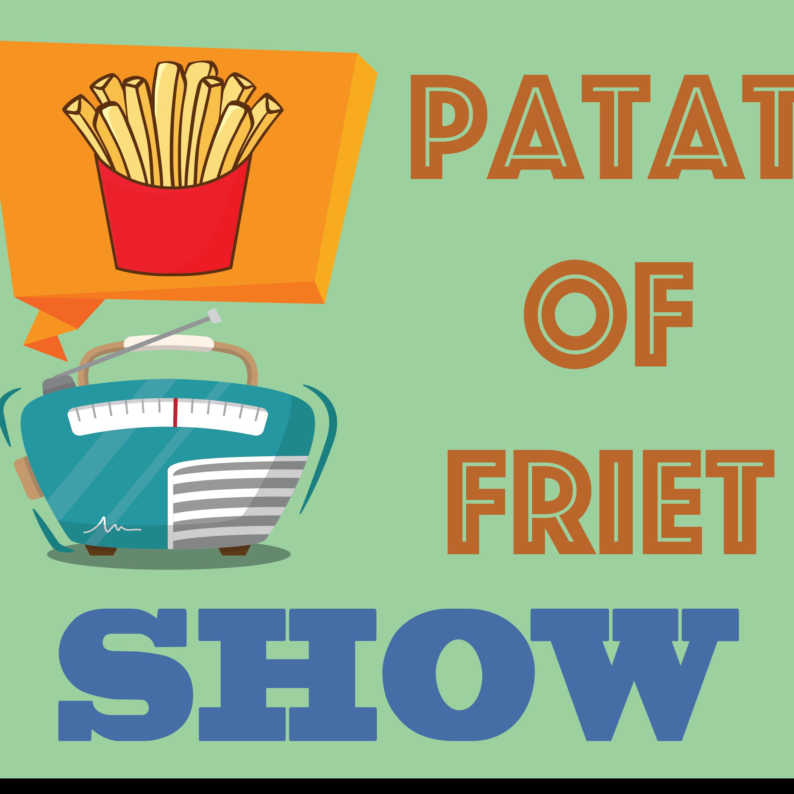 Patat of Friet Show