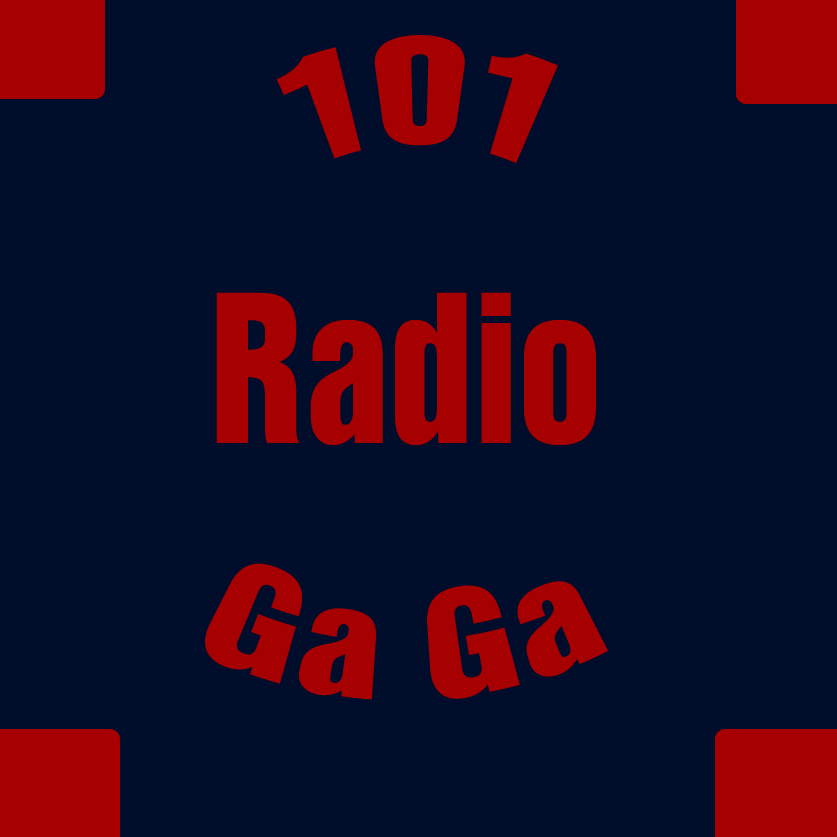 101 Radio Ga Ga