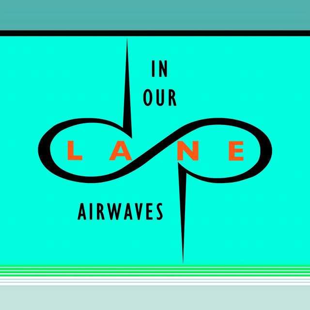 In Our Lane Airwaves