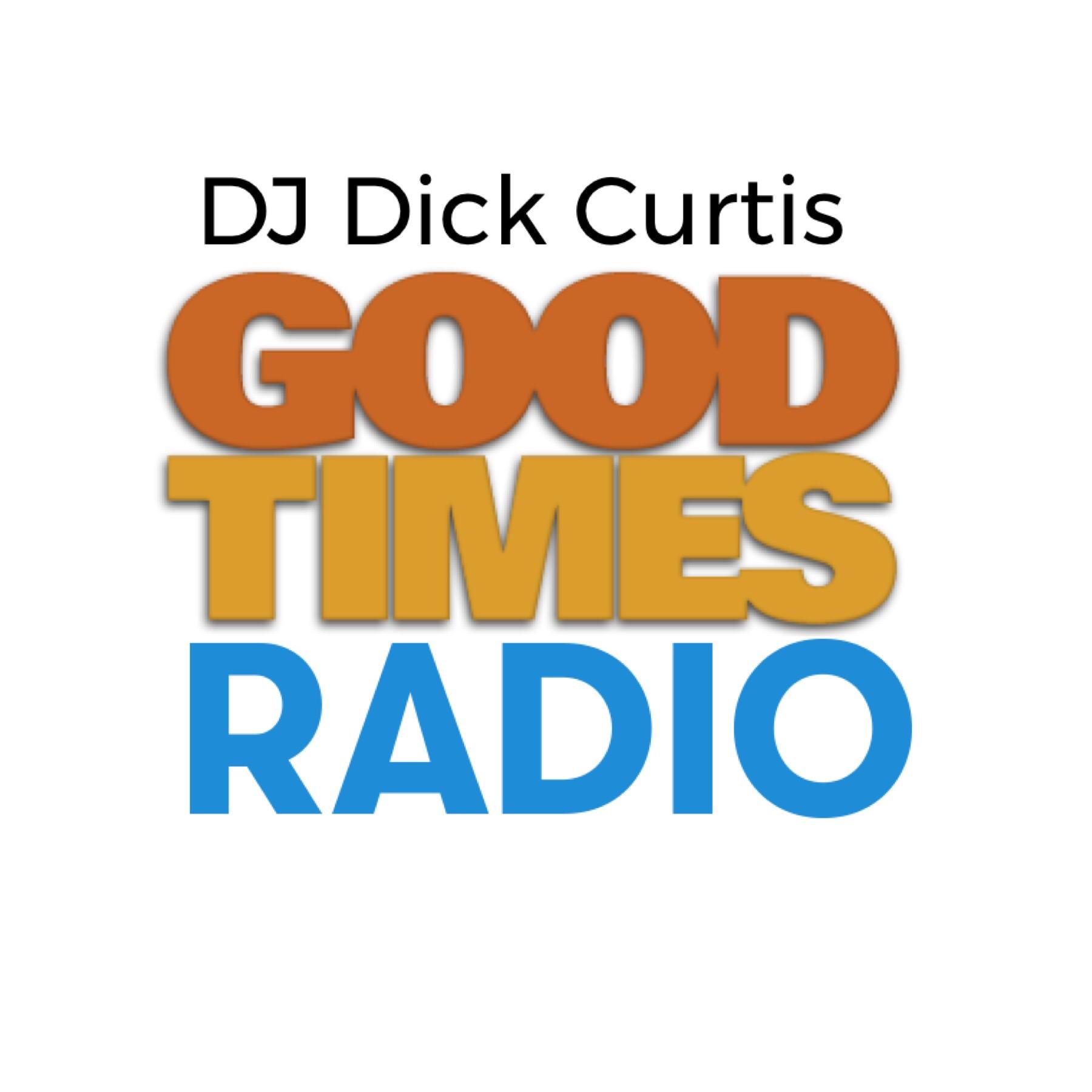 Dick Curtis Good Times Radio