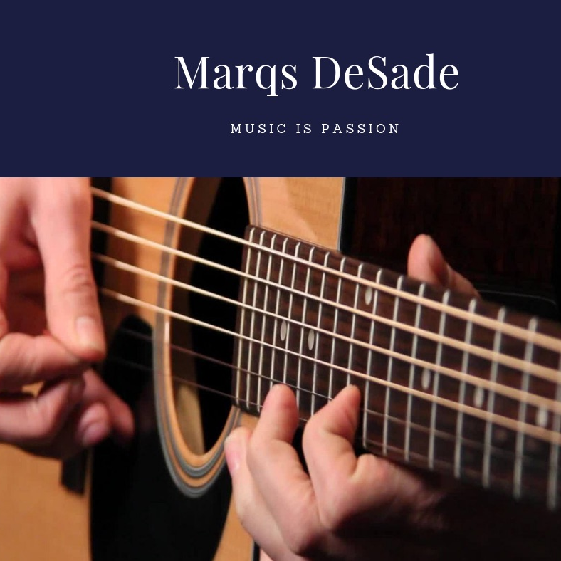 Marqs DeSade - Music is Passion!