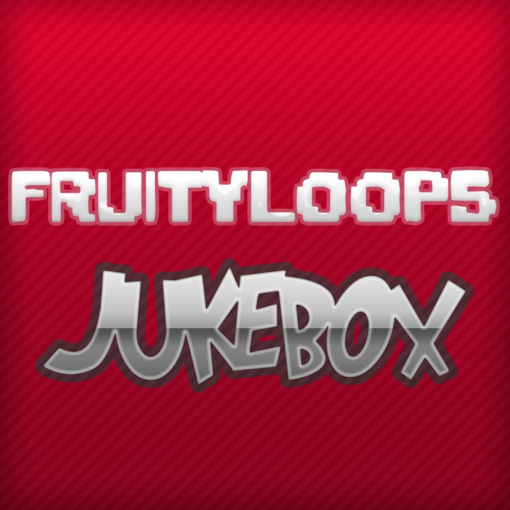 FRUITYLOOPS JUKEBOX