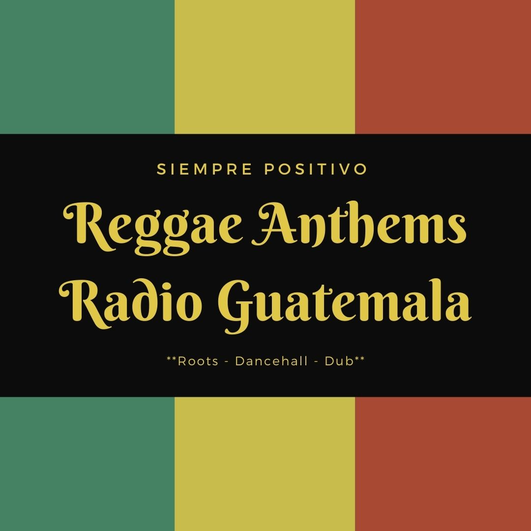 Reggae Anthems Radio Guatemala