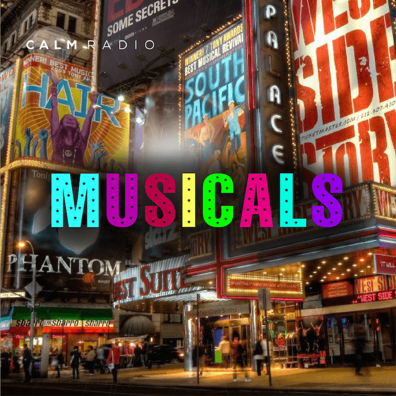 CALMRADIO.COM - Musicals