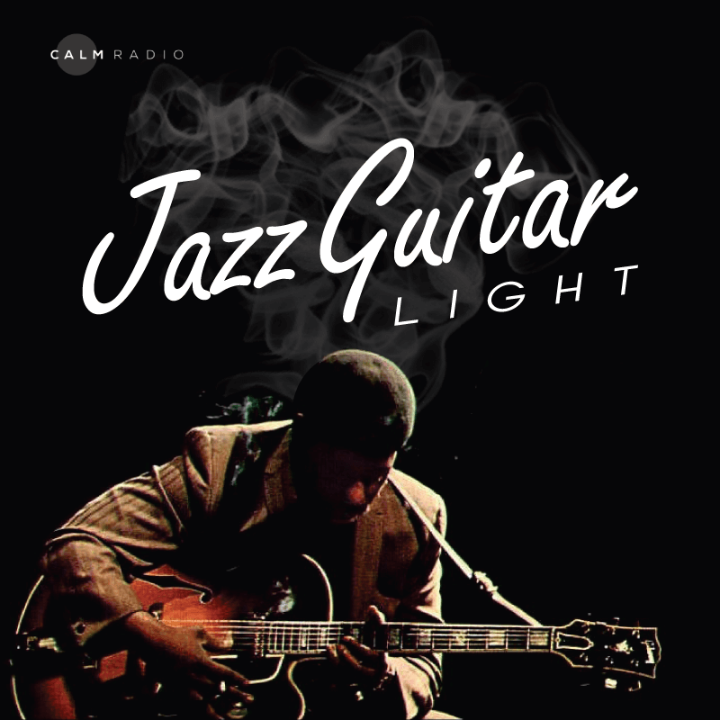 CALMRADIO.COM - Jazz Guitar Light