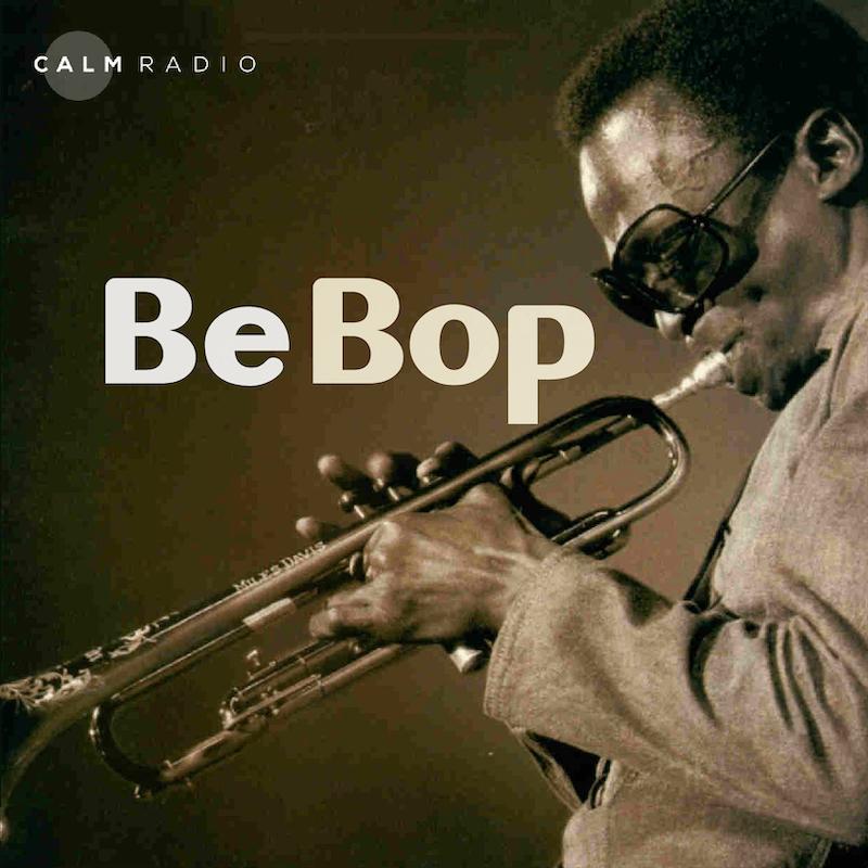 CALMRADIO.COM - Be Bop