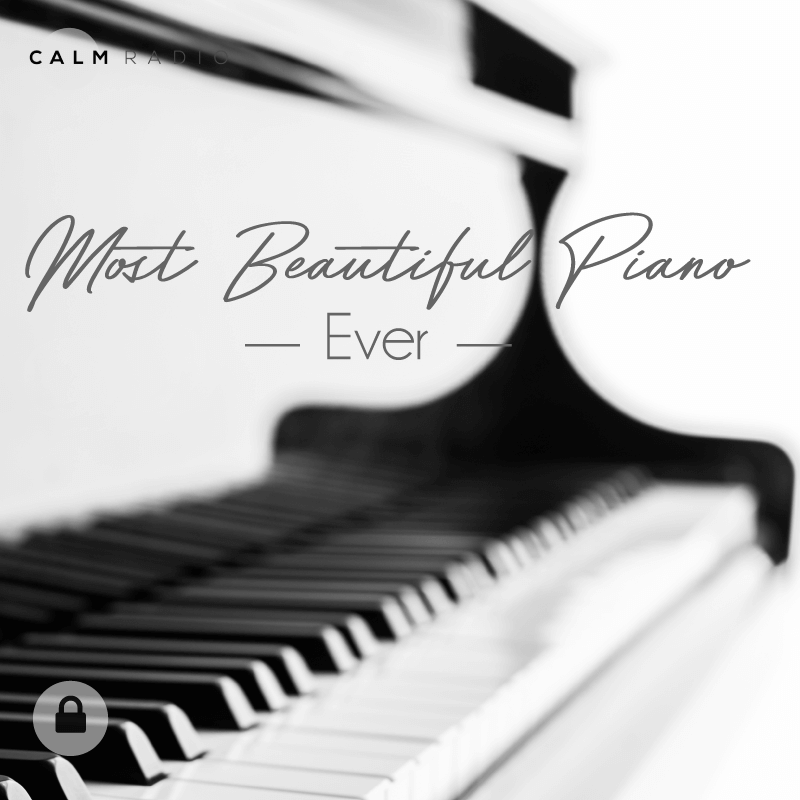 CALMRADIO.COM - Most Beautiful Piano Ever