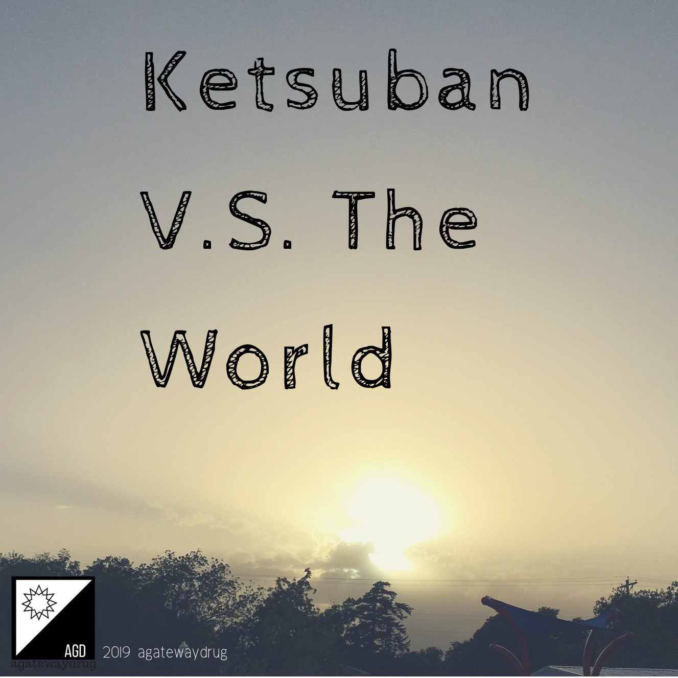 Ketsuban VS The World