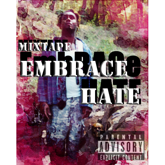 EMBRACE HATE