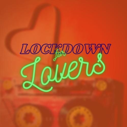 Lockdown for Lovers
