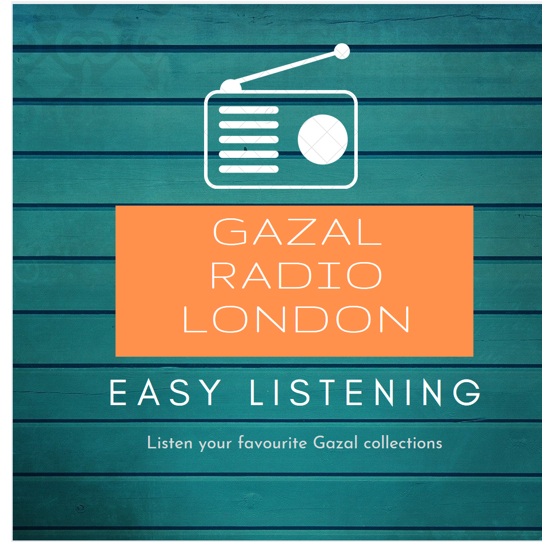 Gazal Radio London ( Indian's favourite Gazal Radio)