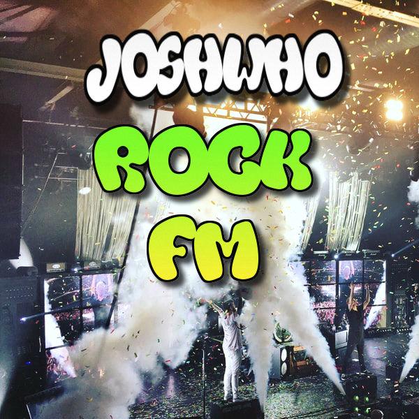 JoshWho Rock FM