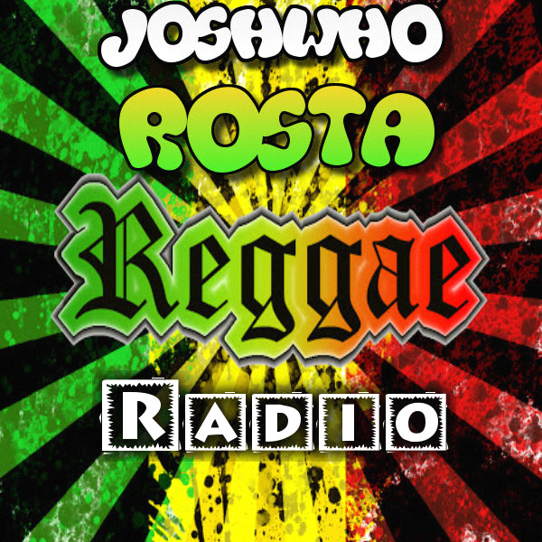 JoshWho Rosta Reggae Radio